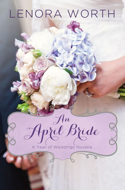 An April Bride, Lenora Worth