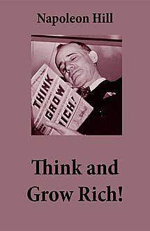 Think and Grow Rich!, Napoleon Hill