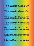 The World Goes On, Laszlo Krasznahorkai