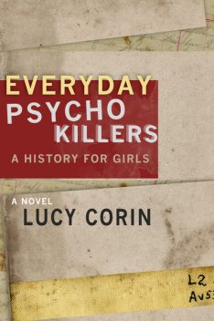 Everyday Psychokillers: A History for Girls, Lucy Corin