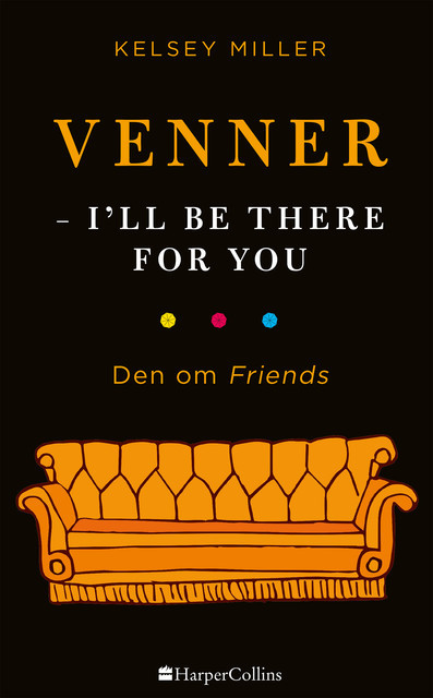 Venner – I'll be there for you, Kelsey Miller