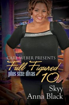 Full Figured 10, Anna Black, Skyy