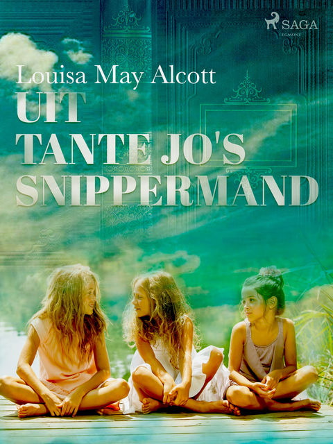 Uit tante Jo s snippermand, Louisa May Alcott