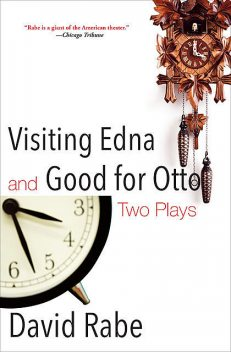 Visiting Edna & Good for Otto, David Rabe