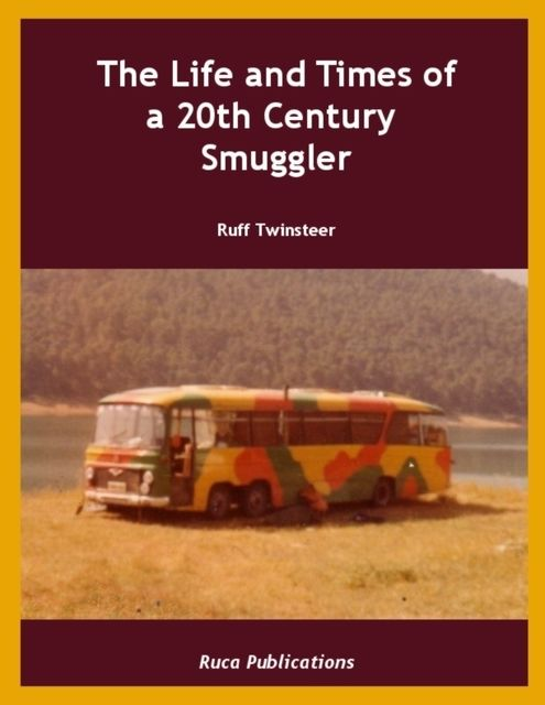 The Life and Times of a 20th Century Smuggler, Ruff Twinsteer