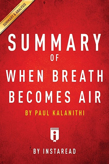 Summary of When Breath Becomes Air, Instaread