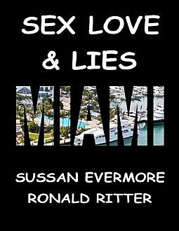 Sex, Love & Lies Miami, Ronald Ritter, Sussan Evermore