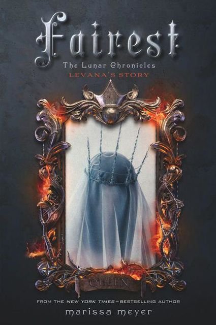 Fairest: The Lunar Chronicles: Levana's Story, Meyer Marissa