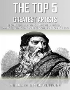 The Top 5 Greatest Artists, Charles Editors