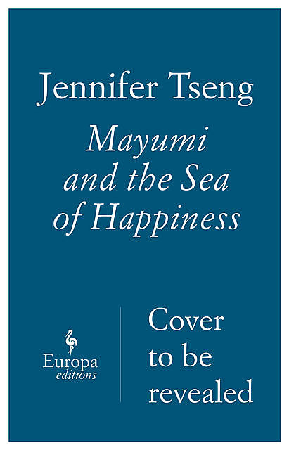 Mayumi and the Sea of Happiness, Jennifer Tseng