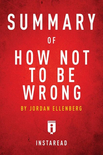Summary of How Not To Be Wrong, Instaread