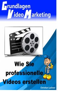 Grundlagen Videomarketing, Christian Lackner