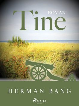 Tine, Herman Bang