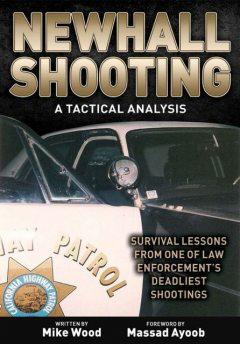Newhall Shooting – A Tactical Analysis, Michael Wood