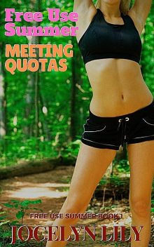Meeting Quotas (Free Use Summer, #1), Jocelyn Lily