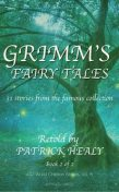 Grimm's Fairy Tales – Book 2 of 2, Patrick Healy