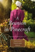 A Reunion in Pinecraft, Shelley Shepard Gray