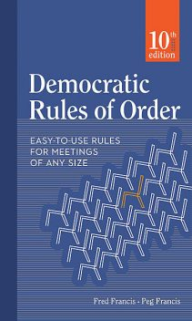 Democratic Rules of Order, Fred Francis, Peg Francis