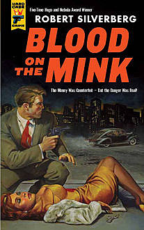 Blood on the Mink, Robert Silverberg