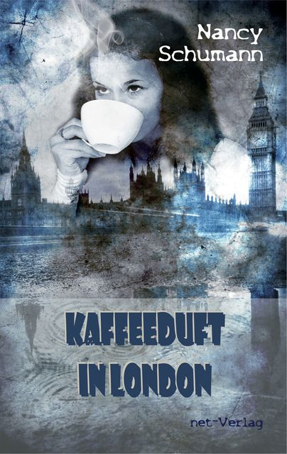 Kaffeeduft in London, Nancy Schumann