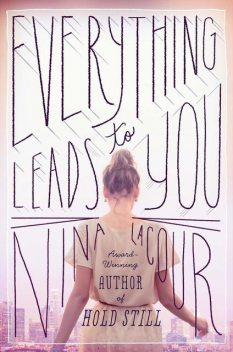Everything Leads to You, Nina LaCour