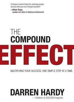 The Compound Effect, Darren Hardy