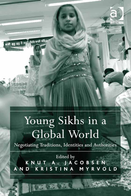 Young Sikhs in a Global World, Knut A.Jacobsen