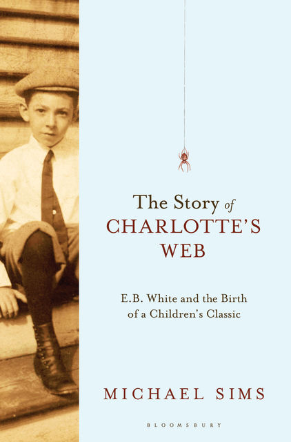 The Story of Charlotte's Web, Michael Sims