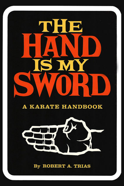 Hand is My Sword, Robert A. Trias