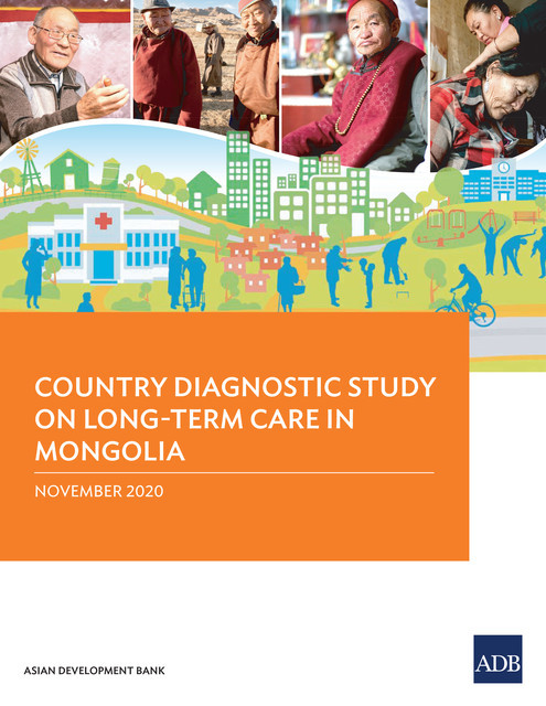 Country Diagnostic Study on Long-Term Care in Mongolia, Asian Development Bank