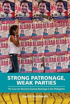 Strong Patronage, Weak Parties, Paul D. Hutchcroft