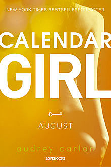 Calendar Girl: August, Audrey Carlan