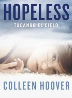 Hopeless. Tocando El Cielo, Colleen Hoover