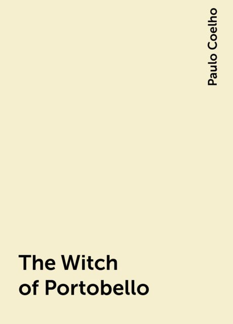 The Witch of Portobello, Paulo Coelho