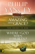 Where Is God When it Hurts/What's So Amazing About Grace?, Philip Yancey