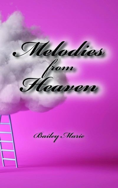 Melodies from Heaven, Bailey Marie
