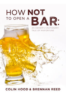 How Not to Open a Bar, Brennan Reed, Colin Hood