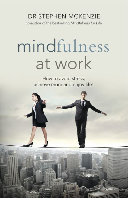 Mindfulness at Work, Stephen McKenzie
