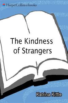 The Kindness of Strangers, Katrina Kittle
