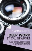 A Joosr Guide to… Deep Work by Cal Newport, Joosr