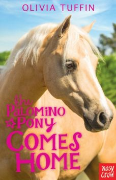 The Palomino Pony Comes Home, Olivia Tuffin