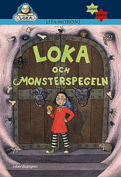 Loka och monsterspegeln, Lisa Moroni
