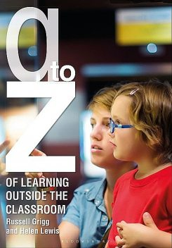 A-Z of Learning Outside the Classroom, Russell Grigg, Helen Lewis