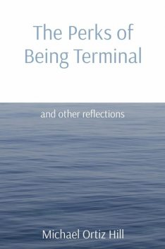 The Perks of Being Terminal, Michael Hill
