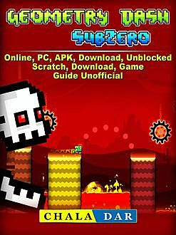 Geometry Dash Sub Zero Game, PC, APK, Download, Online, Coins, Guide Unofficial, HSE Guides