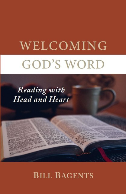 Welcoming God's Word, Bill Bagents