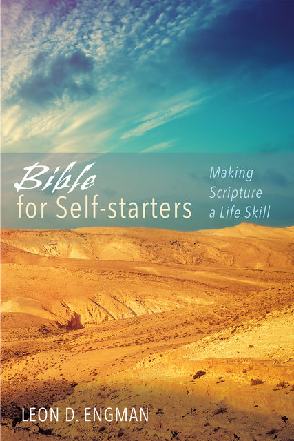 Bible for Self-starters, Leon D. Engman