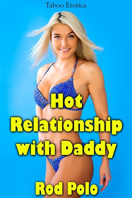 Hot Relationship with Daddy: Taboo Erotica, Rod Polo