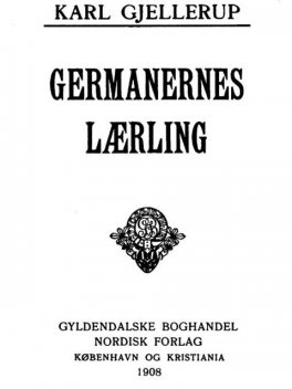 Germanernes Lærling, Karl Gjellerup