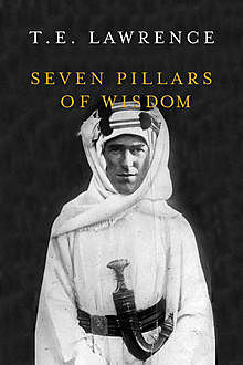 Seven Pillars of Wisdom, T.E. Lawrence